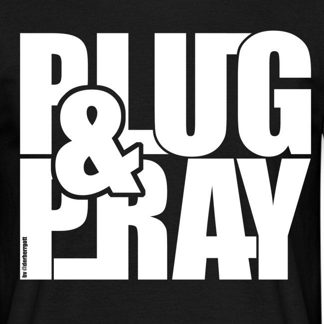 PLUG AND PRAY
