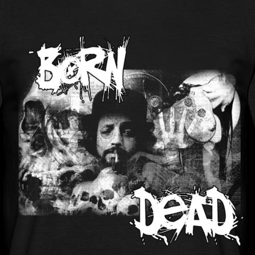 Born dead - T-shirt Homme