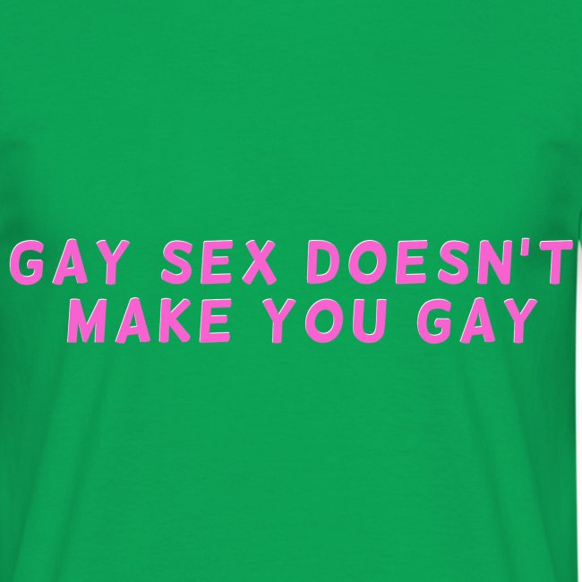 gay sex doesnt make you gay pink
