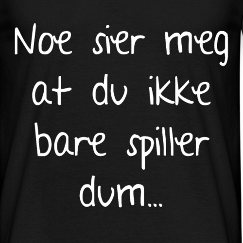 dum - T-skjorte for menn