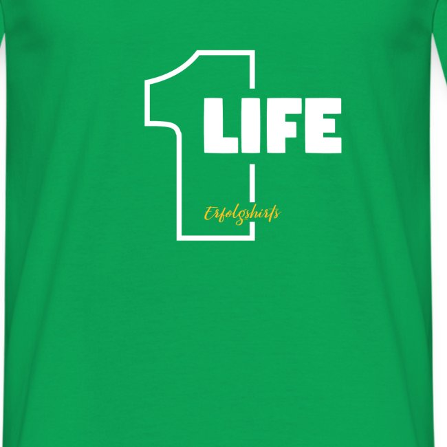 1 Life - One Life T-Shirt von Erfolgshirts