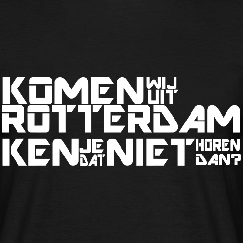 komen wij uit rotterdam - Mannen T-shirt