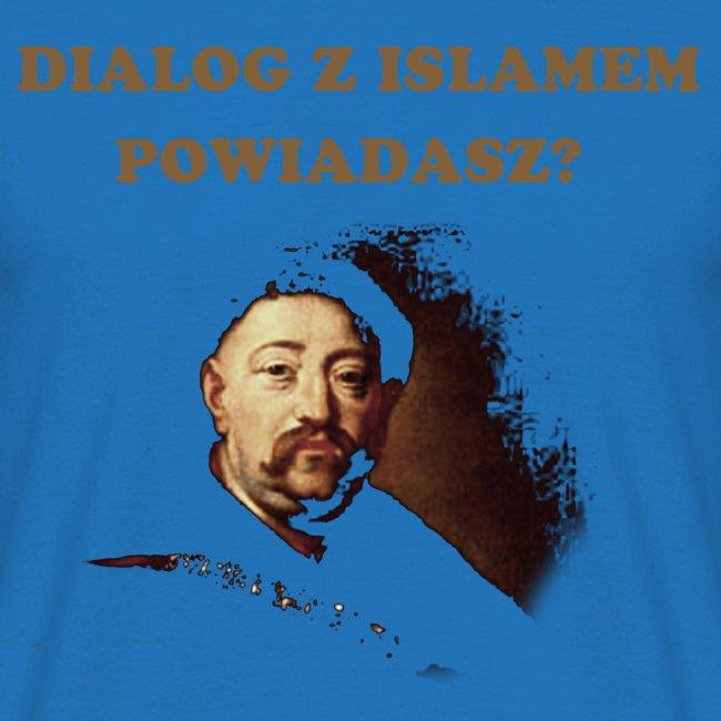 Dialog z islamem powiadasz