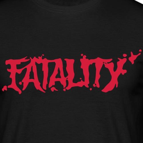 fatality - Männer T-Shirt