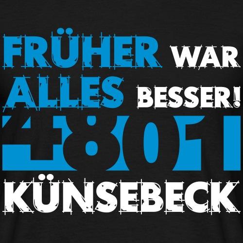 4801 Künsebeck Früher war alles besser - Männer T-Shirt