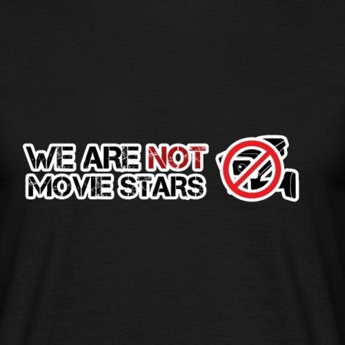 Nous ne sommes pas des stars de cinéma - T-shirt Homme