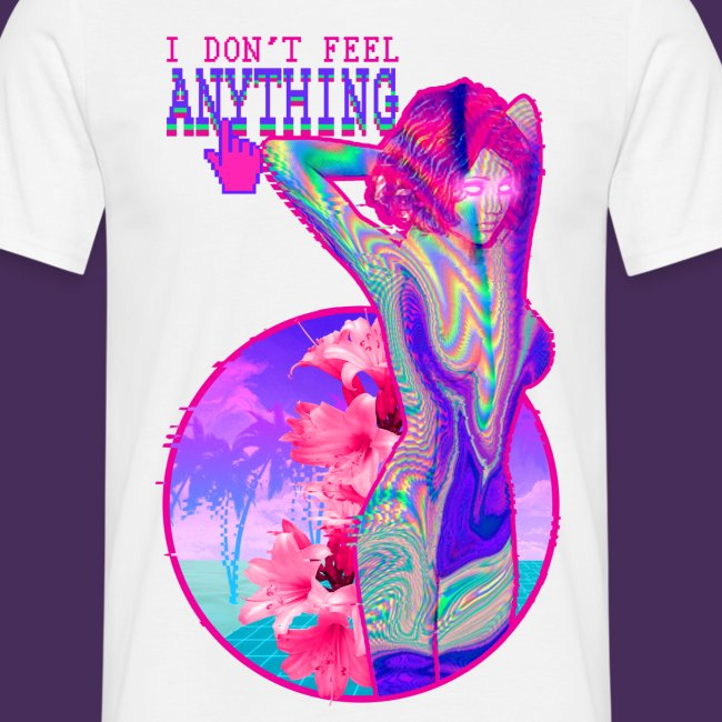 I don't Feel Anything