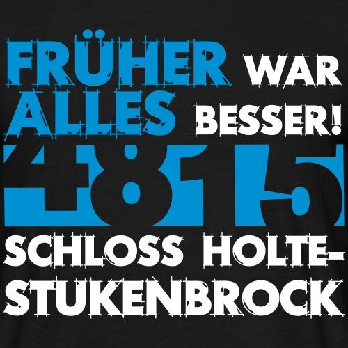 Früher 4815 Schloss Holte Stukenbrock - Männer T-Shirt