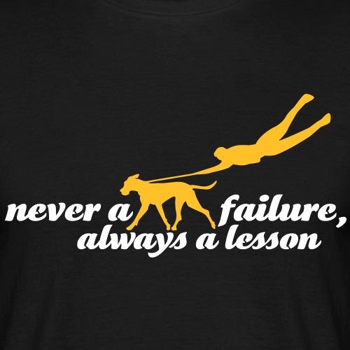 never a failure, always a lesson - Männer T-Shirt