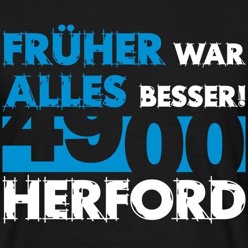 Früher 4900 Herford - Männer T-Shirt