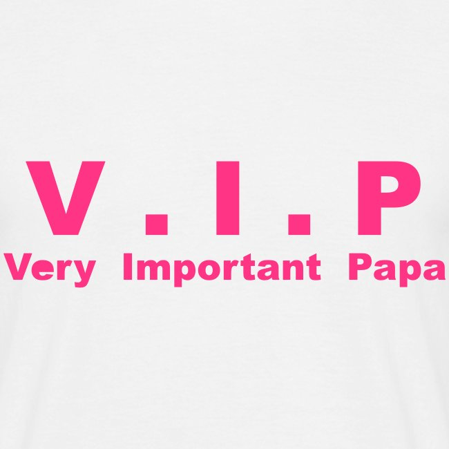 Vip - Very Important Papa Petit modéle