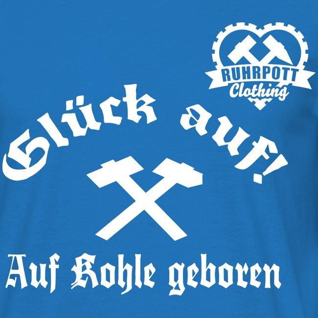 Glück auf - Auf Kohle geboren - Ruhrpott Clothing