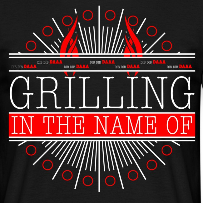 Grilling in the name of