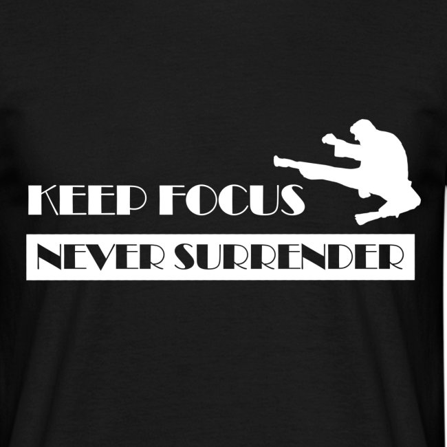 Keep Focus, Never Surrender