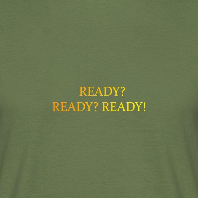 READY? READY!
