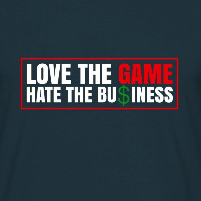 Aimez le jeu, détestez les affaires