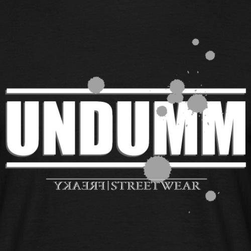 Undumm - Männer T-Shirt
