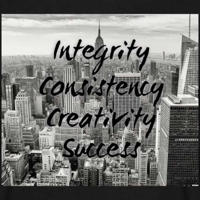 Integrity, consistency, creativity, SUCCESS