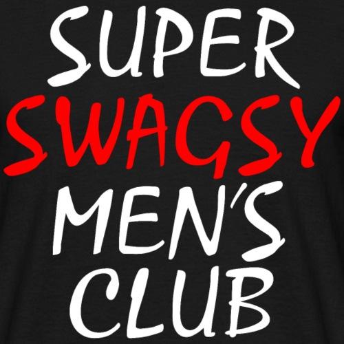 SUPER SWAGSY MEN'S CLUB Manpower Geschenk Ideen - Männer T-Shirt
