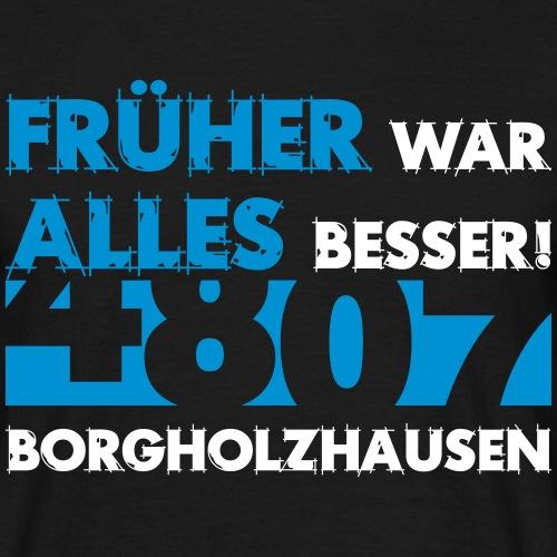Früher 4807 Borgholzhausen - Männer T-Shirt