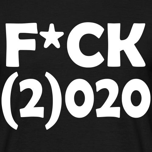 Fuck 2020 - Mannen T-shirt