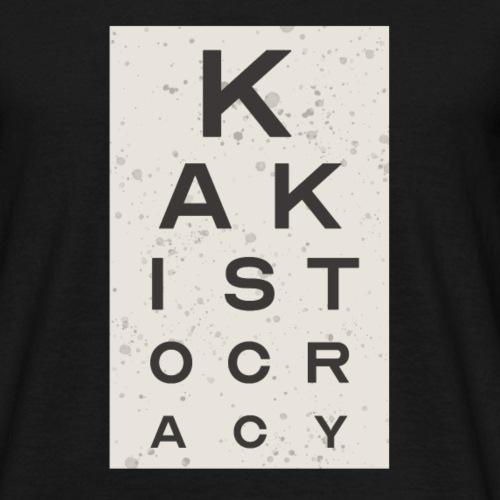 Kakistocracy - Men's T-Shirt