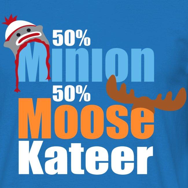 50% Minion 50% MooseKateer