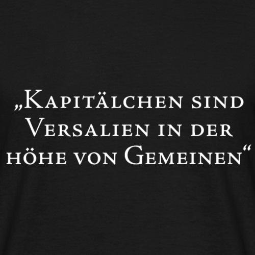 Kapitaelchen - Männer T-Shirt