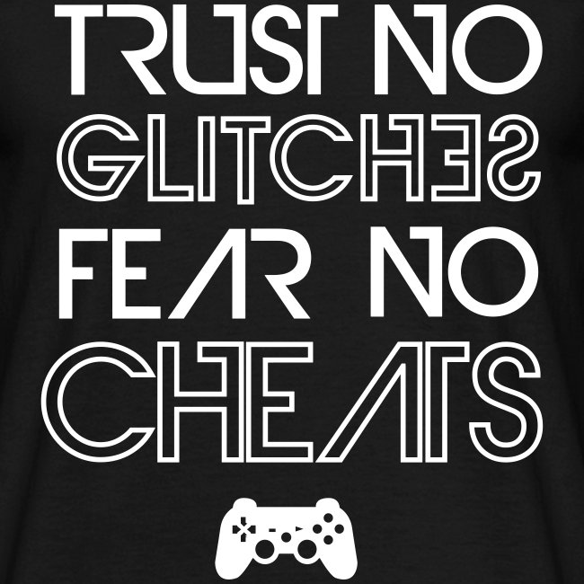 TRUST NO GLITCHES 1 UPLOA
