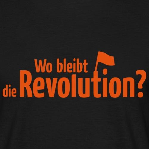 Wo bleibt die Revolution? - Männer T-Shirt