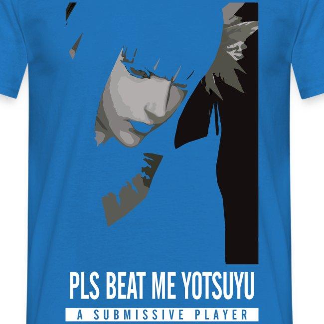 Pls beat me Yotsuyu