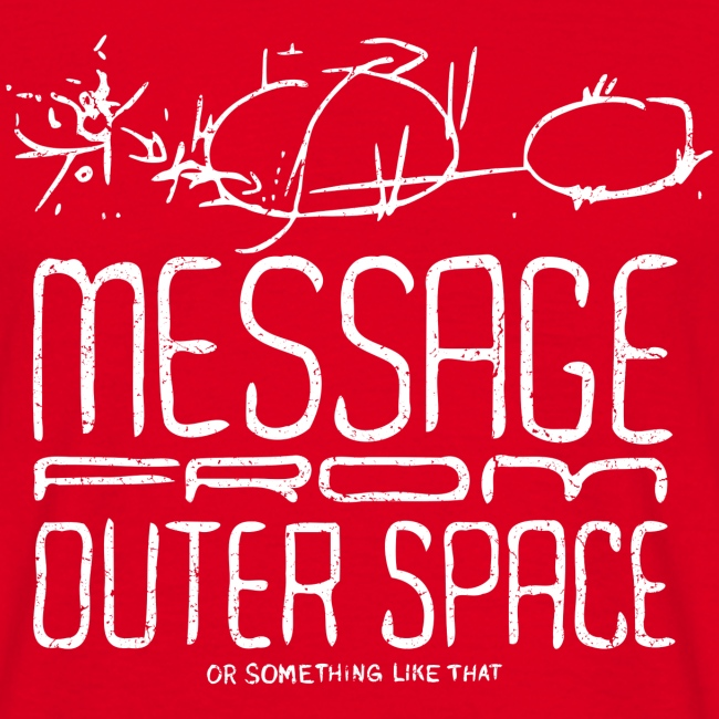 Message From Outer Space (valkoinen oldstyle)