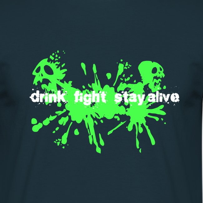 Drink Fight Stay Alive