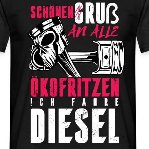 Schönen Gruß an die Ökos, ich fahre Diesel