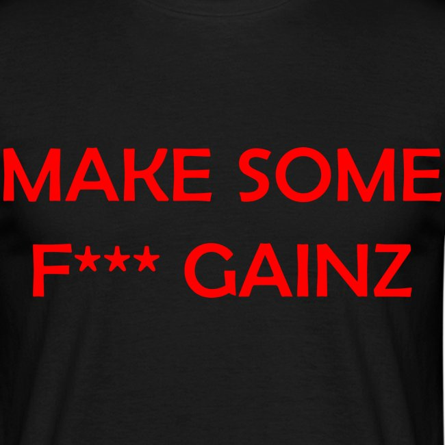 MakeSomeF *** Gainz_red
