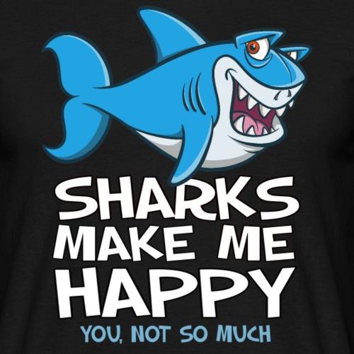 Sharks make me... - Männer T-Shirt