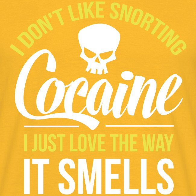 I don't like snorting Cocaine