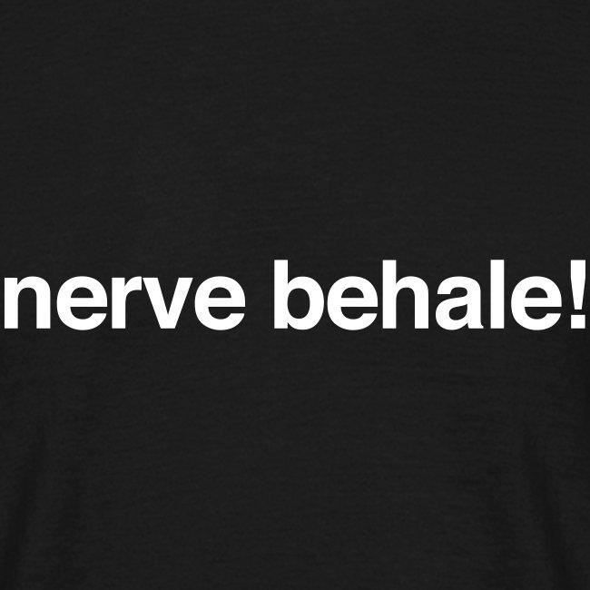 Nerve behale!