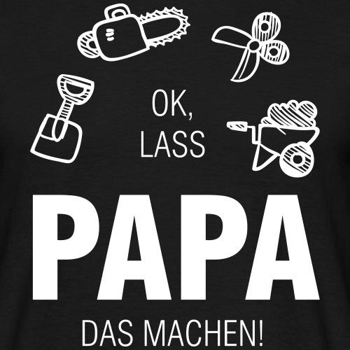 Papa Gartenarbeit - Männer T-Shirt