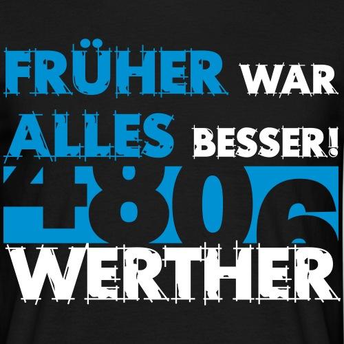 Früher 4806 Werther - Männer T-Shirt