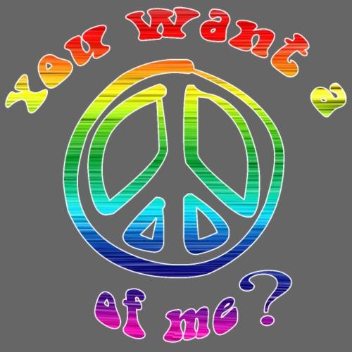 you want a peace of me color hippie funny peace - Maglietta da uomo