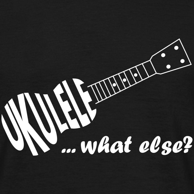 UKULELE What else