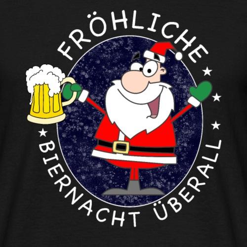Fröhliche Biernacht Überall - Bier zu Weihnachten - Männer T-Shirt