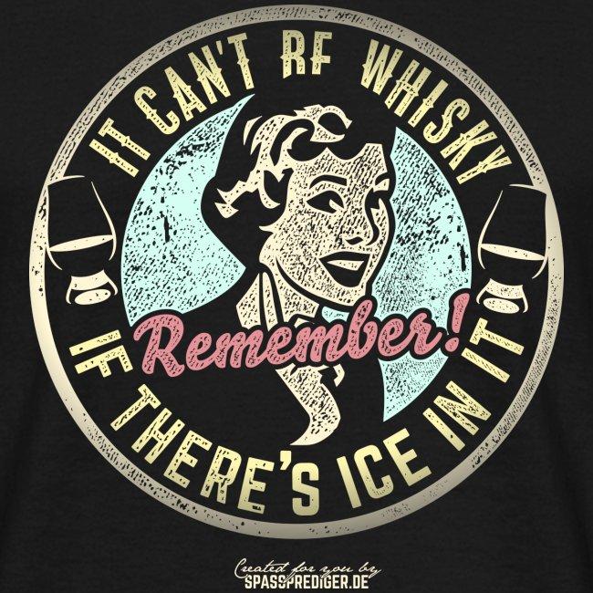 Whisky T Shirt No ice!