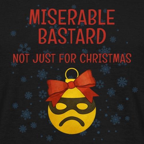 Miserable Bastard - Men's T-Shirt