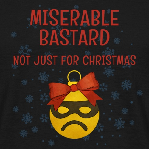 Miserable Bastard