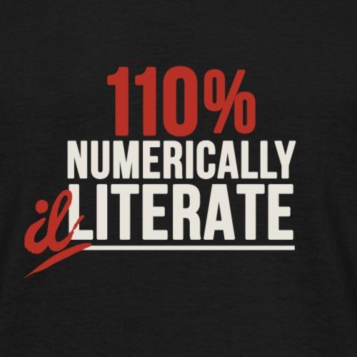 Numerically Illiterate - Men's T-Shirt