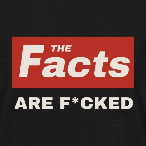F*cked Facts - Men's T-Shirt