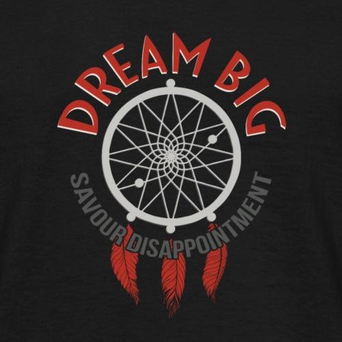 Dream Big - Men's T-Shirt