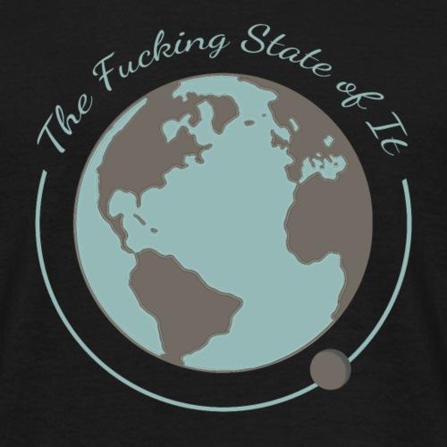 F*cking State of It - Men's T-Shirt